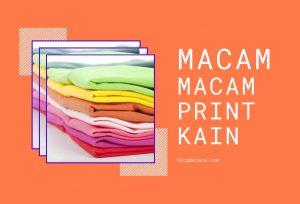 Macam-macam Print Kain